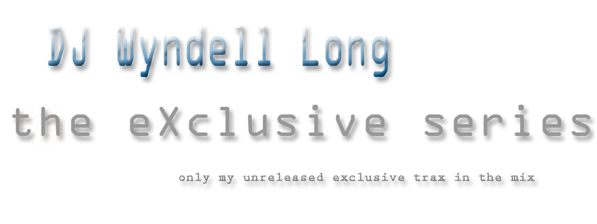 wyndell long exclusive original tracks mix series